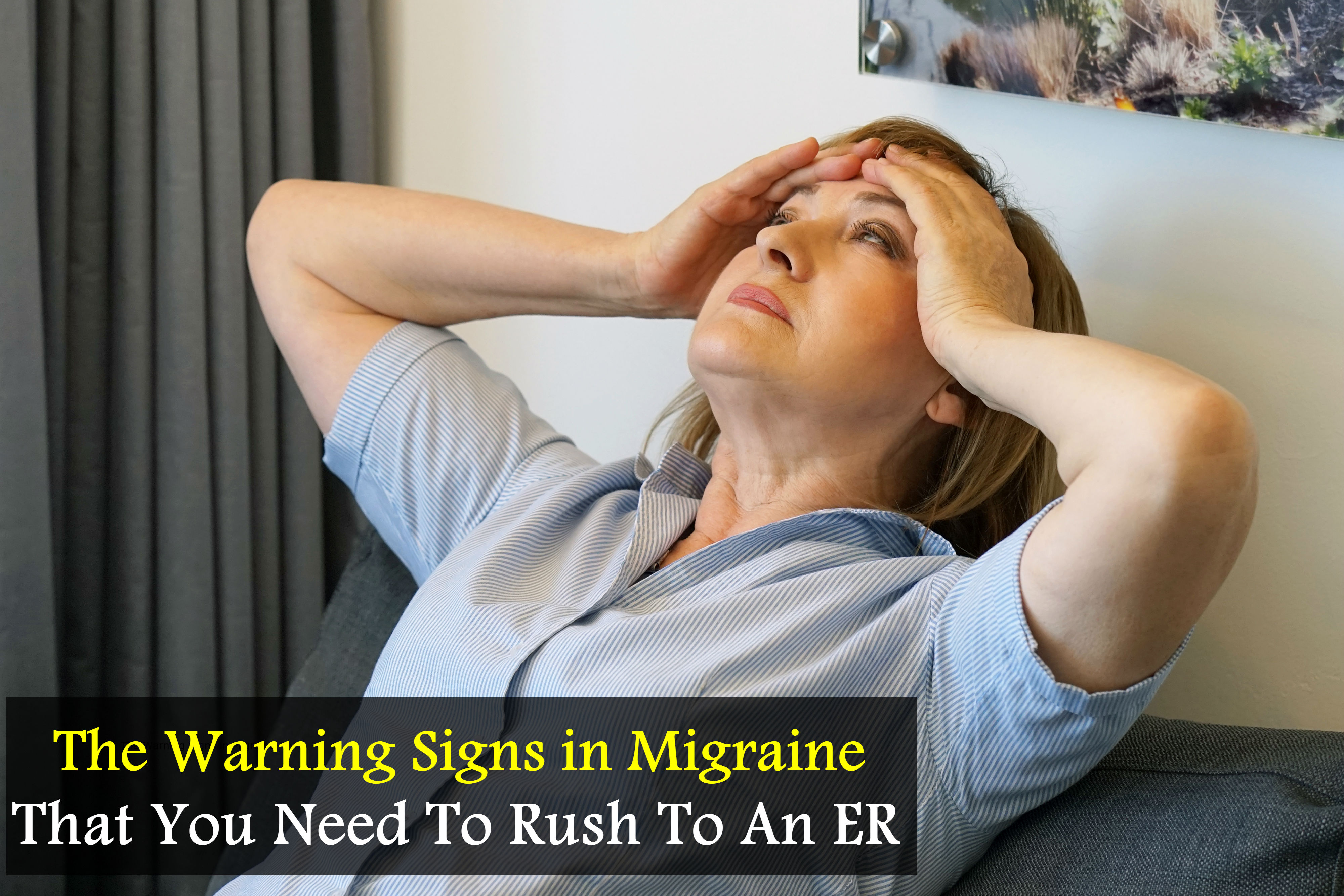 The Warning Signs in Migraine That You Need To Rush To An ER | Hope ER